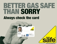 ALWAYS CHECK YOUR INSTALLER IS GAS SAFE REGISTERED