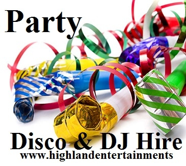 Birthday Party Disco Hire Inverness and The Scottish Highlands