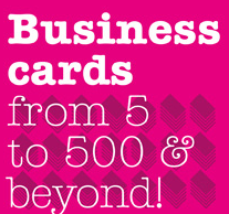 Business cards are available on a range of materials to suit your needs, any quantity