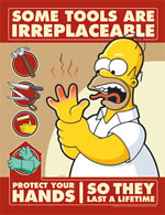 The Simpson Safety Posters Some tools are irreplaceable laminated poster